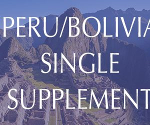 Peru & Bolivia Single Supplement
