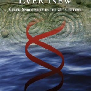 Ever Ancient Ever New by Dolores Whelan